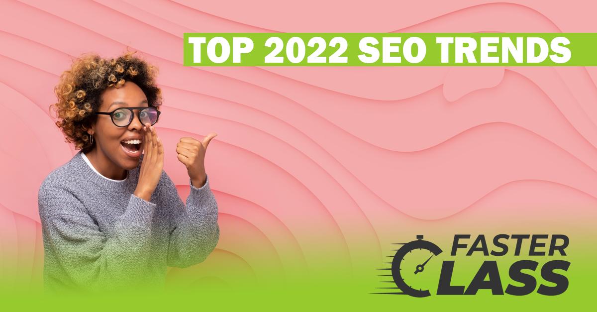 Top 2022 SEO Trends