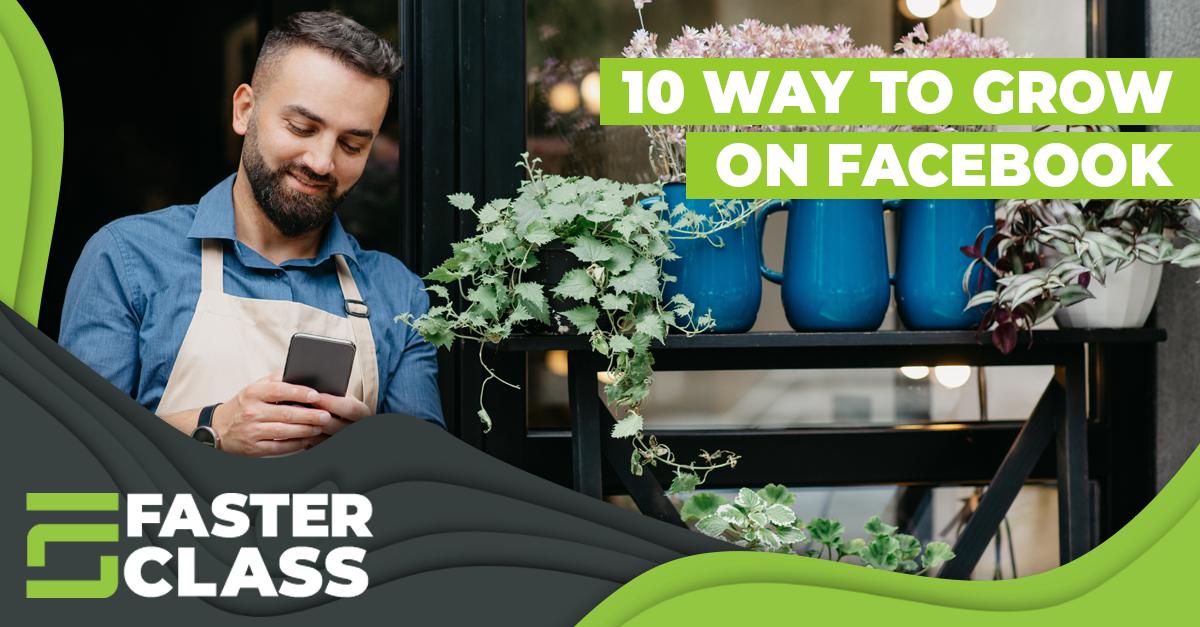 10 ways to grow on Facebook